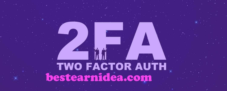 2 ফ্যাক্টর বা 2FA কি? what is Two Factor Auth