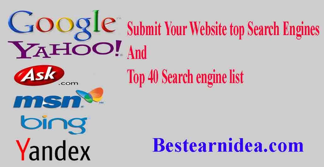 Submit Your Website top Search Engines with Top 40 Search engine list