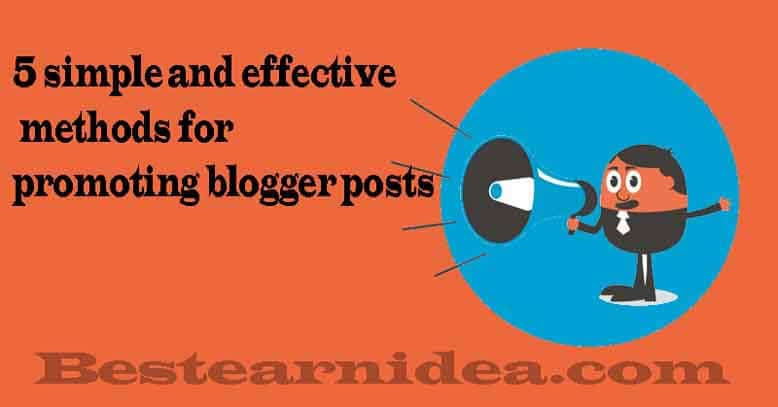 5 simple and effective methods for promoting blogger posts